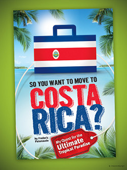 So You Want To Move To Costa Rica